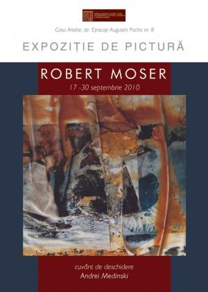 afis expozitie, robert moser, 2010